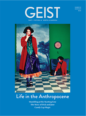 Geist 107, the Winter 2018 issue of Geist magazine, the Canadian literary magazine of ideas and culture—fact + fiction, photography and comix, essays, reviews, and the weird and wonderful from the world of words.